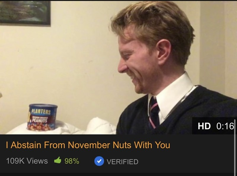 Chin - PLANTERS PEANUTS HD 0:16 I Abstain From November Nuts With You 98% VERIFIED 109K Views