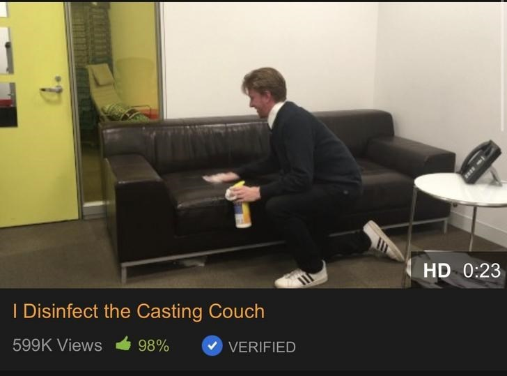 Couch - HD 0:23 I Disinfect the Casting Couch 599K Views 98% VERIFIED