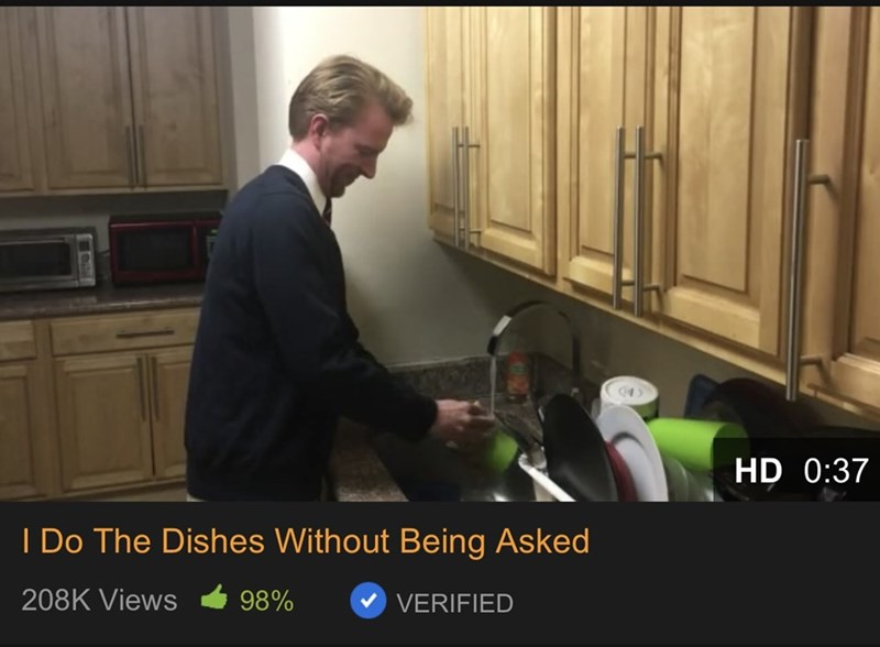 Photo caption - HD 0:37 I Do The Dishes Without Being Asked 208K Views 98% VERIFIED