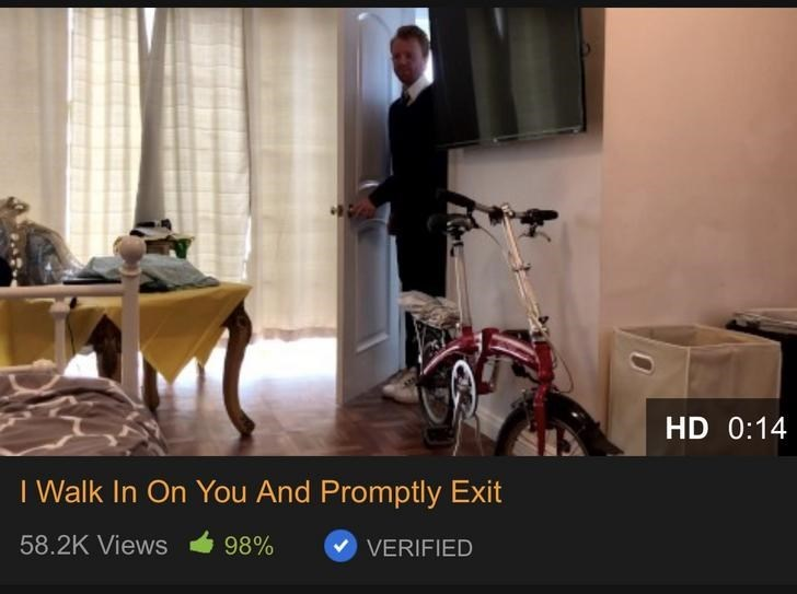 Presentation - HD 0:14 I Walk In On You And Promptly Exit 58.2K Views 98% VERIFIED