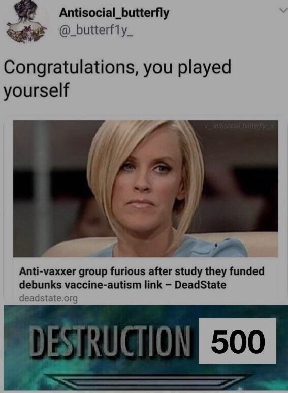 Hair - Antisocial_butterfly @_butterf1y Congratulations, you played yourself antisonal butteriyx Anti-vaxxer group furious after study they funded debunks vaccine-autism link - DeadState deadstate.org DESTRUCTION 500