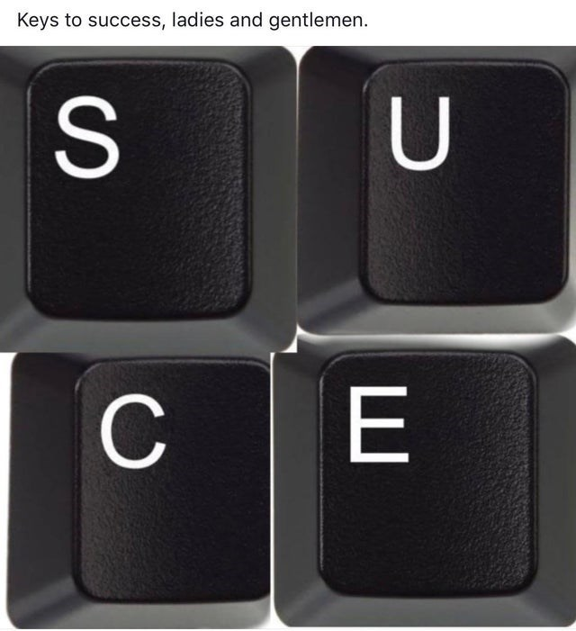 joke - Computer keyboard - Keys to success, ladies and gentlemen U ш CSS