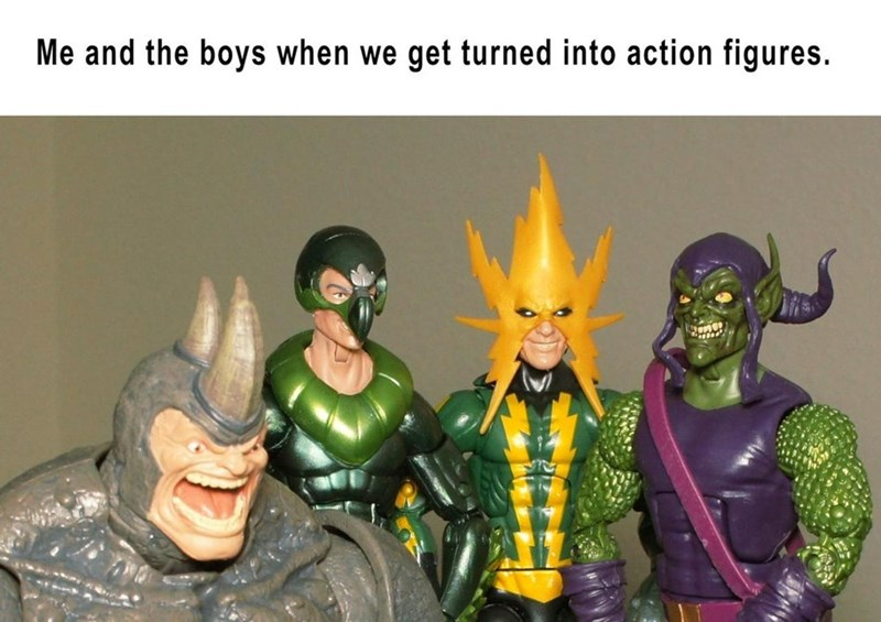 "Funny 'Me and the Boys' meme that reads, ""Me and the boys when we get turned into action figures"""