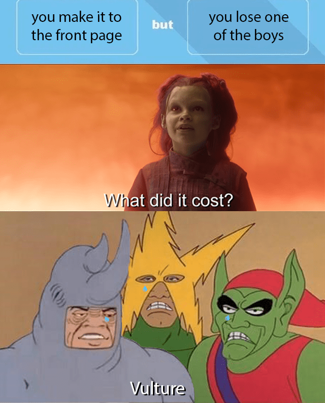 Funny 'Me and the Boys' meme - 'What did it cost?'