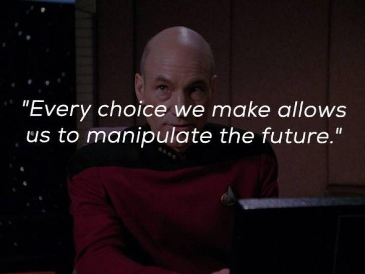 "Text - ""Every choice we make allows us to manipulate the future."""