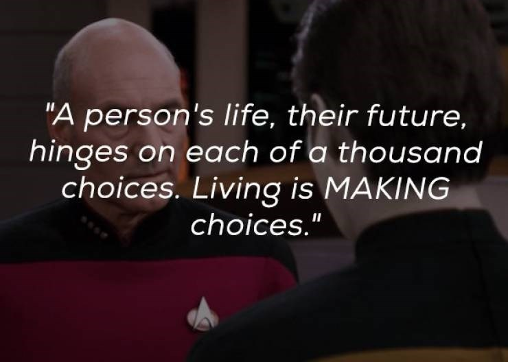 "Text - ""A person's life, their future, hinges on each of a thousand choices. Living is MAKING choices."" II"