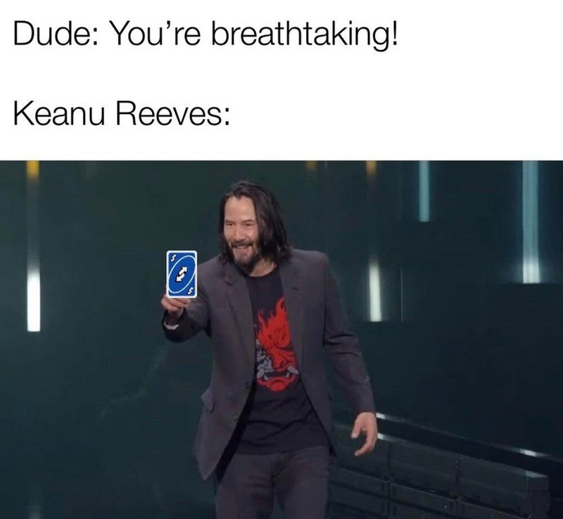 'Breathtaking' Keanu Reeves meme - reverse Uno card