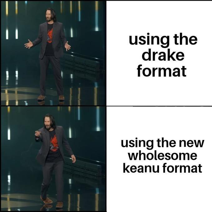 'Breathtaking' Keanu Reeves meme - Drake format