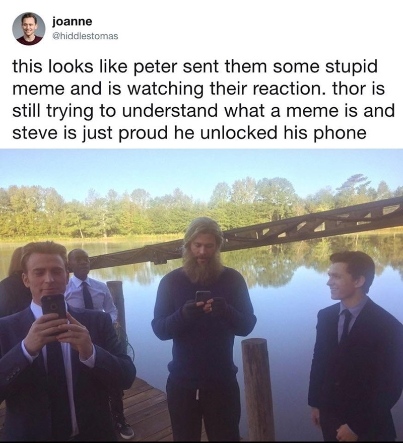 Sky - joanne @hiddlestomas this looks like peter sent them some stupid meme and is watching their reaction. thor is still trying to understand what a meme is and steve is just proud he unlocked his phone SUPE