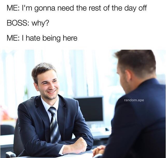 Funny meme about not wanting to be at work