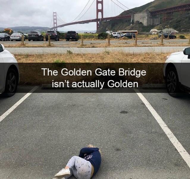 kid tantrums - Vehicle - The Golden Gate Bridge isn't actually Golden