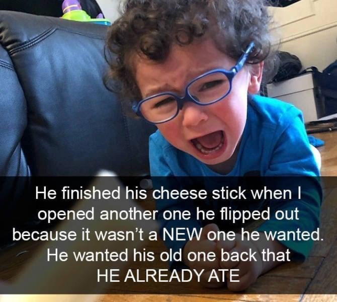 kid tantrums - Glasses - He finished his cheese stick when l opened another one he flipped out because it wasn't a NEW one he wanted. He wanted his old one back that HE ALREADY ATE