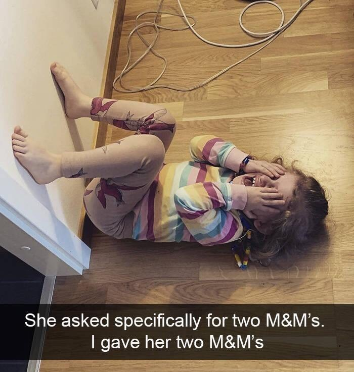 kid tantrums - Text - She asked specifically for two M&M's. I gave her two M&M's
