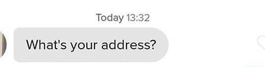 neckbeard cringe text - Text - Today 13:32 What's your address?