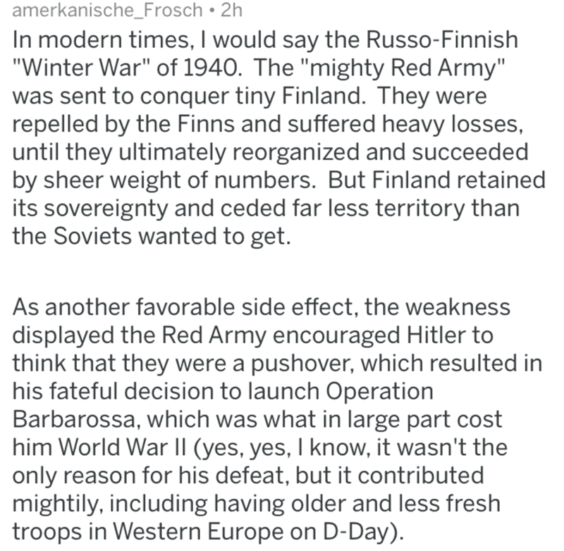 "historical fuck you - Text - amerkanische_Frosch In modern times, I would say the Russo-Finnish ""Winter War"" of 1940. The ""mighty Red Army"" was sent to conquer tiny Finland"