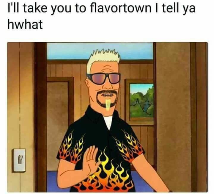 Cartoon - I'll take you to flavortown I tell ya hwhat