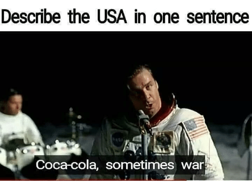 Photo caption - Describe the USA in one sentence Coca-cola, sometimes war