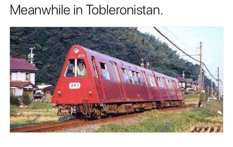 memes - Train - Meanwhile in Tobleronistan.