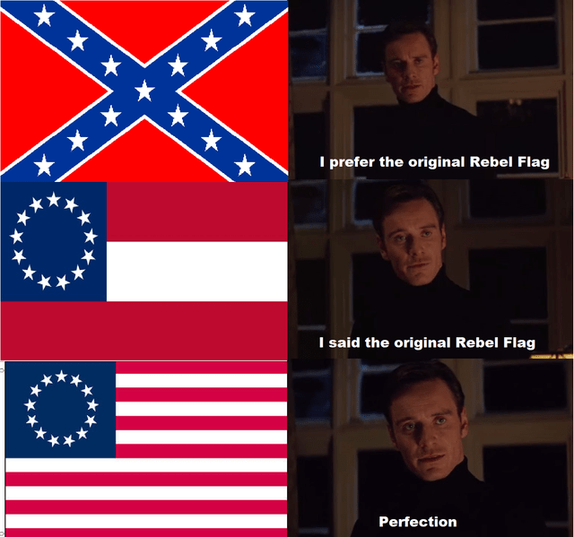 Flag of the united states - I prefer the original Rebel Flag I said the original Rebel Flag Perfection