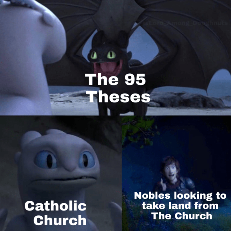 Dank history memes about nobles looking to take land from the catholic church