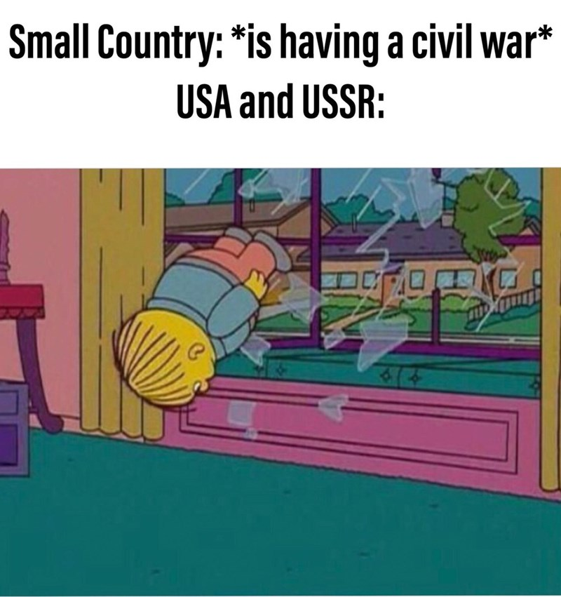 dank history memes - Cartoon - Small Country: *is having a civil war* USA and USSR:
