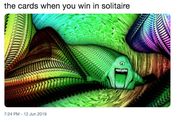 dank memes - Green - the cards when you win in solitaire 7:24 PM - 12 Jun 2019