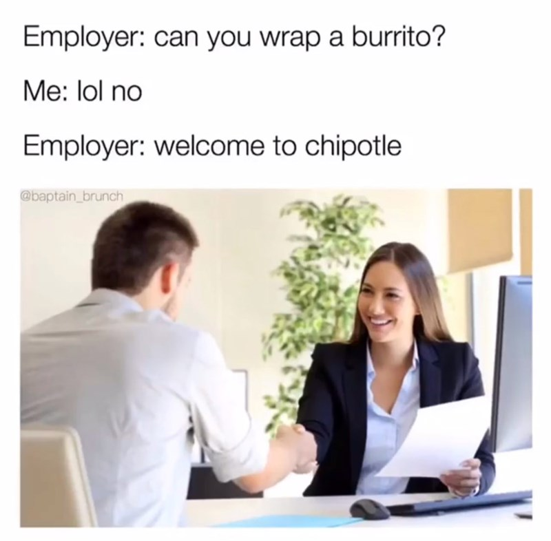 Funny stock photo meme about someone being hired to work at Chipotle