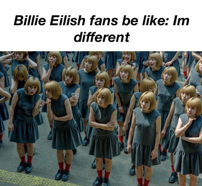 Funny Billie Eilish meme - edgy teens