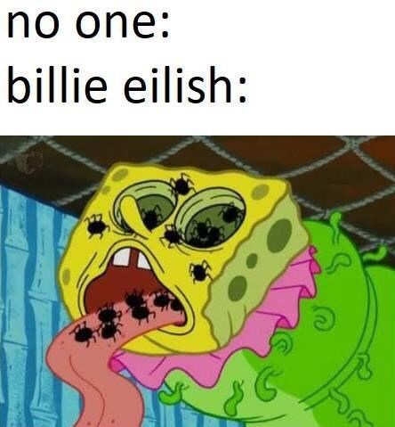 Funny Billie Eilish meme - Spongebob