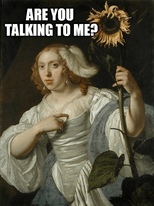 classical art meme - Lady - ARE YOU TALKING TO ME
