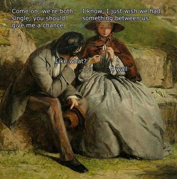 classical art meme - Painting - I know, I just wish we had something between us Come on, we're both Single, you should give me a chance Like what? A wall