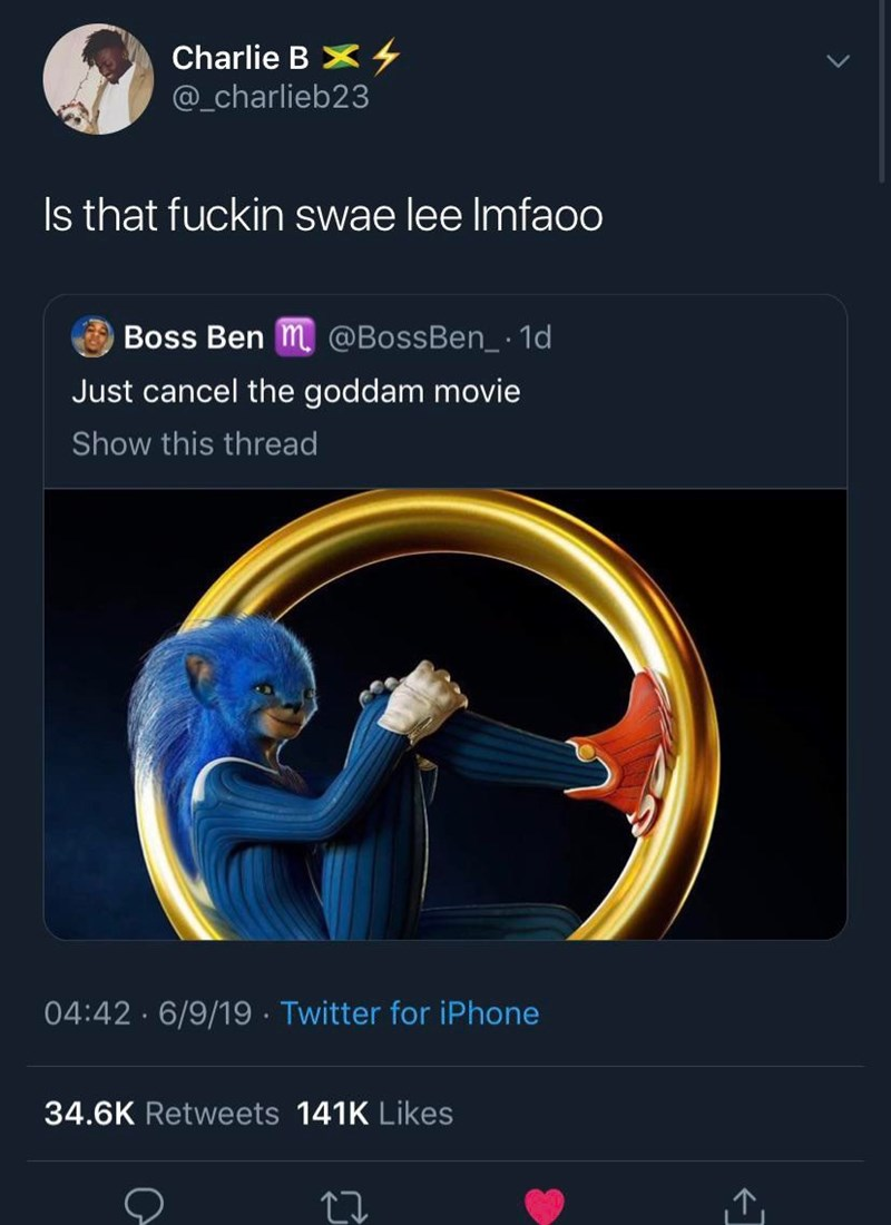 Text - Charlie B _charlieb23 Is that fuckin swae lee Imfaoo Boss Ben m@BossBen_ 1d Just cancel the goddam movie Show this thread 04:42 6/9/19 Twitter for iPhone 34.6K Retweets 141K Likes