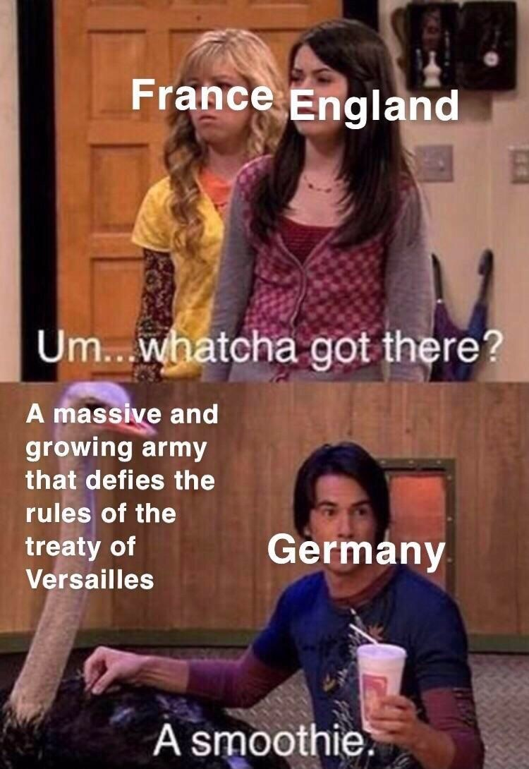 meme - Photo caption - France England Um...whatcha got there? A massive and growing army that defies the rules of the Germany treaty of Versailles A smoothie