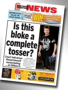 """Northern Territory News headline that reads, """"Is this bloke a complete tosser?"""""""