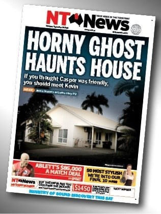 Poster - NTANEWS HORNY GHOST HAUNTS HOUSE S010 If you thought Casper was friendly, you should meet Kevin y ABLETTS $85,000 50 MOST STYISH AMATCH DEAL WERE INTO OUR PPORT FINAL 10p NTONews $1450 NTRY OF SOUND DESCOVERY TMIS SAT