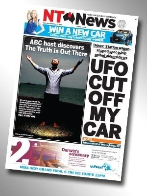 Poster - NTONEWS a WIN A NEW CAR Ged your hy lohans tody ver Statien wagen shoped spaceship aloopie us ABC host discovers The Truth is Out There UFO CUT OFF MY CAR Darwats $anctuary wharf MISS INDY GRAND FINAL THE VIC TONITE 11PM
