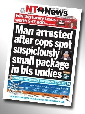 Flyer - NT News WIN this luxury Lexus worth $47,000 Man arrested after cops spot  suspiciously small package in his undies PULL TORY PARKING METER MAIDS FOR DARWIN STREETS P3 For a areat lilestyle wything ouints to Rellack SUNDAY 1PM TREV TRAVOLTA'Sso TRAILER BOAT CLUB