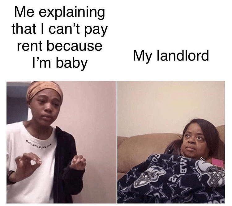 Funny meme about asking your landlord to not pay rent because i'm baby.