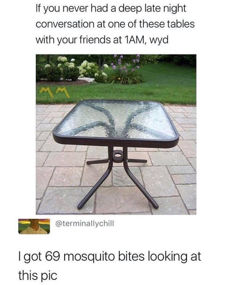 "Funny meme that read,s ""If you never had a deep late night conversation at one of these tables with your friends at 1am, wyd"""