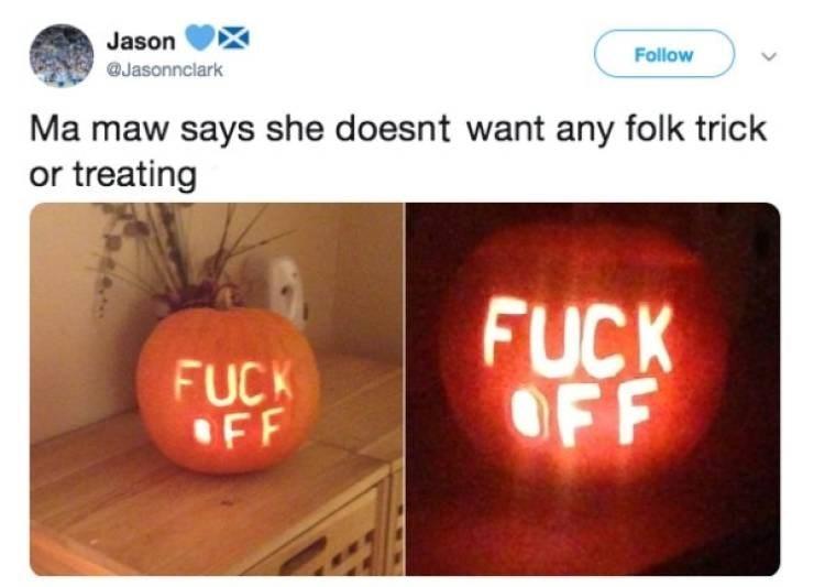 Text - Jason Follow @Jasonnclark Ma maw says she doesnt want any folk trick or treating FUCK OFF FUCK FF