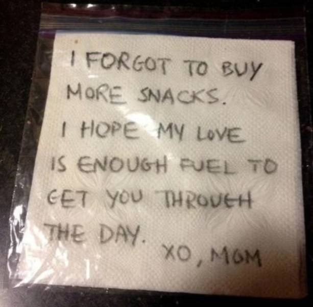 Text - I FORGOT TO BUY MORE SNACKS. I HOPE MY LOVE IS ENOUGH FUEL TO CET YoU THROUEH THE DAY. XO Mo