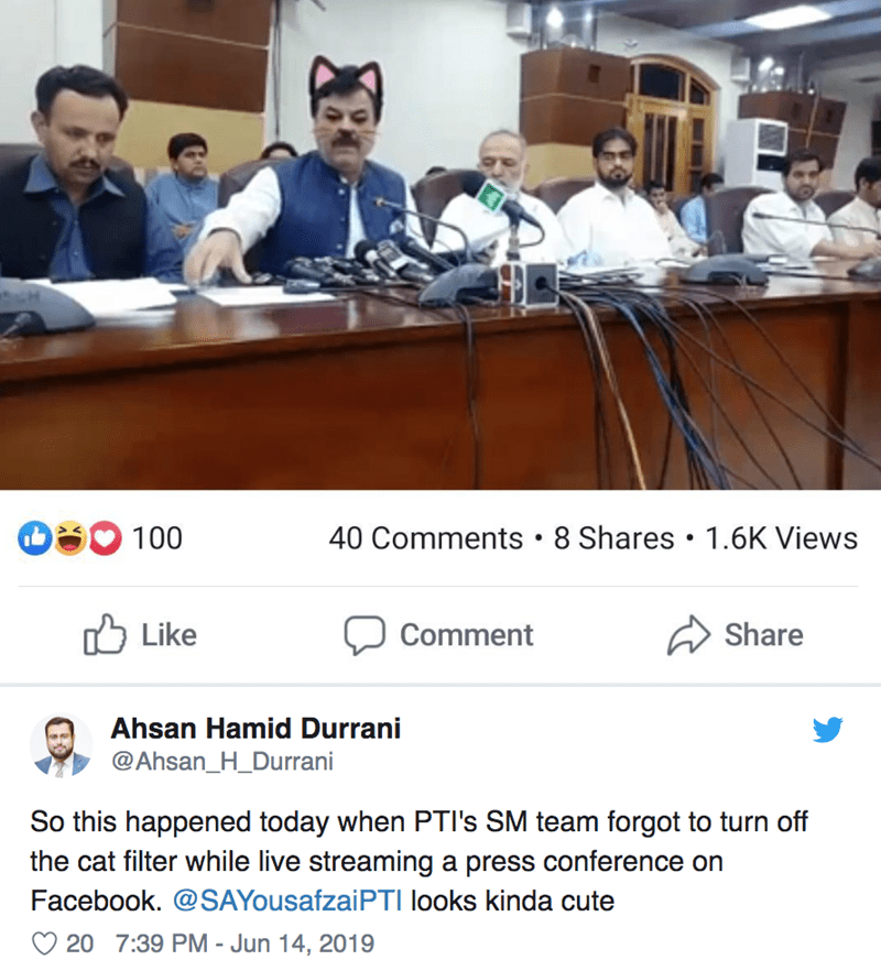 Job - 40 Comments 8 Shares 1.6K Views 100 Like Comment Share Ahsan Hamid Durrani @Ahsan_H_Durrani So this happened today when PTI's SM team forgot to turn off the cat filter while live streaming a press conference on Facebook. @SAYousafzaiPTI looks kinda cute 20 7:39 PM - Jun 14, 2019