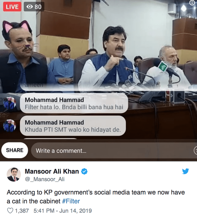 News - LIVE O 80 ameen Mohammad Hammad Filter hata lo. Bnda billi bana hua hai Mohammad Hammad Khuda PTI SMT walo ko hidayat de. SHARE Write a comment... Mansoor Ali Khan @_Mansoor_Ali According to KP government's social media team we now have a cat in the cabinet #Filter 1,387 5:41 PM - Jun 14, 2019