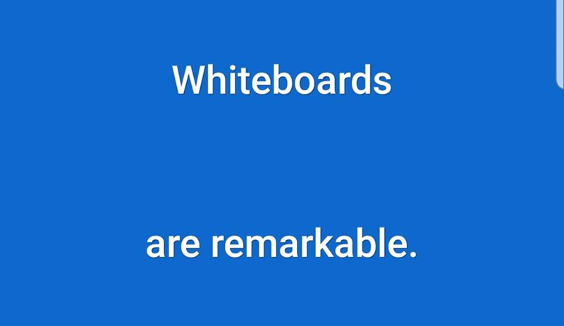 Text - Whiteboards are remarkable.