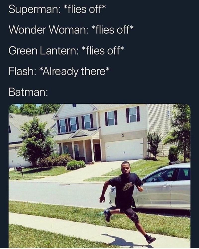 Tweets, Memes - Skateboarding - Superman: *flies off* Wonder Woman: *flies off* Green Lantern: *flies off* Flash: *Already there* Batman: TINS
