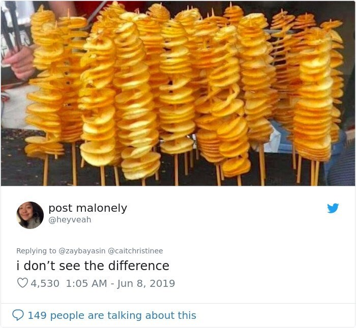 Tweets - Junk food - post malonely @heyveah Replying to @zaybayasin @caitchristinee i don't see the difference 4,530 1:05 AM - Jun 8, 2019 149 people are talking about this