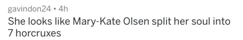 roast me - Text - gavindon24 4h She looks like Mary-Kate Olsen split her soul into 7 horcruxes