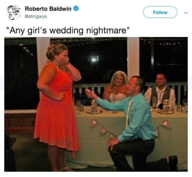 "Memes - Event - Roberto Baldwin Follow @strngwys ""Any girl's wedding nightmare"" MAL"