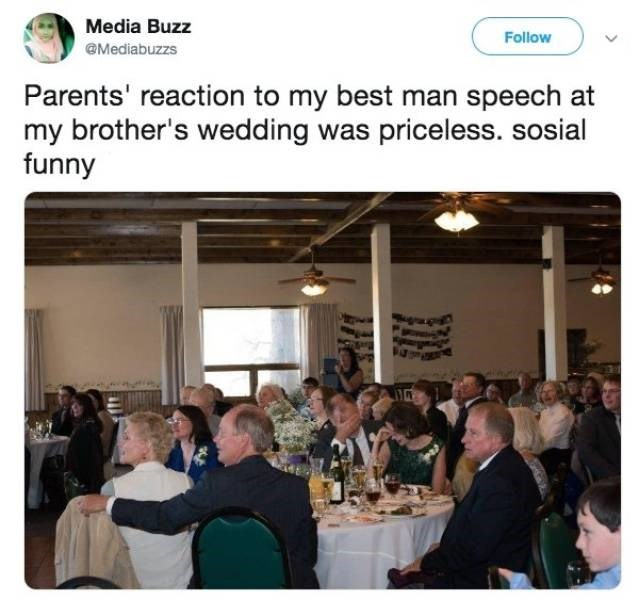 Memes - Community - Media Buzz Follow Mediabuzzs Parents' reaction to my best man speech at my brother's wedding was priceless. sosial funny