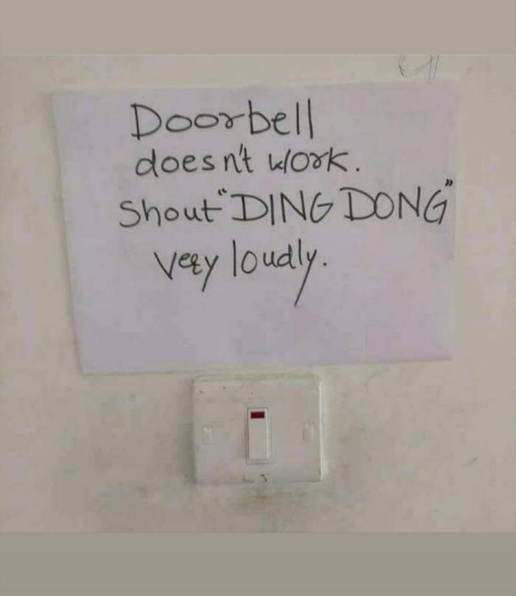 unlucky - Text - Doorbell does nt work. Shout DING DONG vey loudly